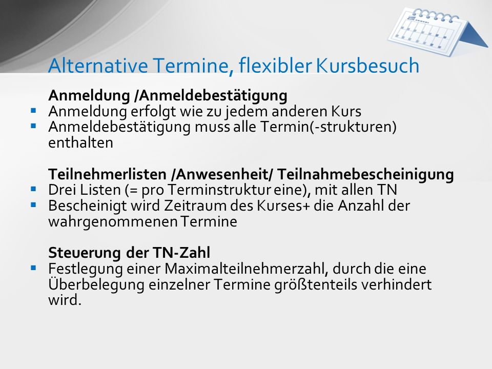 Alternative Termine, flexibler Kursbesuch