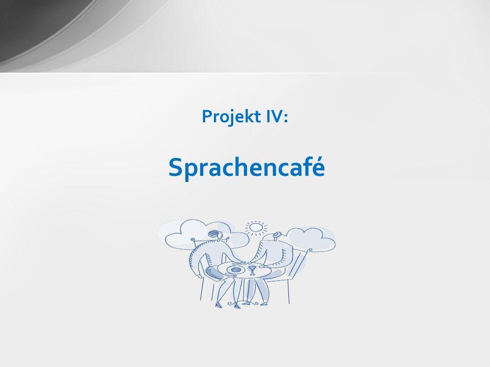 Projekt IV: Sprachencafé
