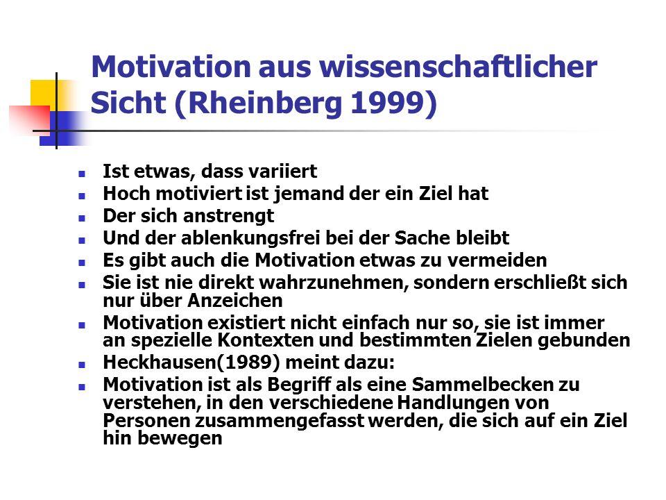 Motivation aus wissenschaftlicher Sicht (Rheinberg 1999)
