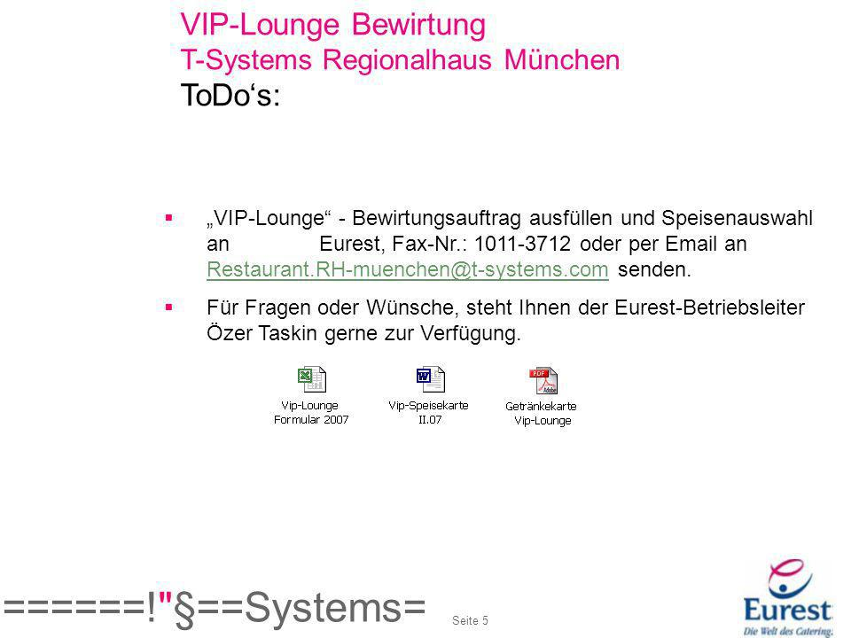 ======! §==Systems= VIP-Lounge Bewirtung ToDo's: