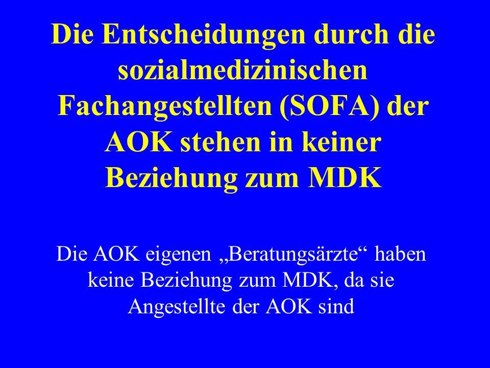 Die Entscheidungen durch die sozialmedizinischen Fachangestellten (SOFA) der AOK stehen in keiner Beziehung zum MDK