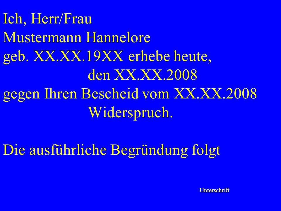 Ich, Herr/Frau Mustermann Hannelore geb. XX. XX. 19XX erhebe heute,