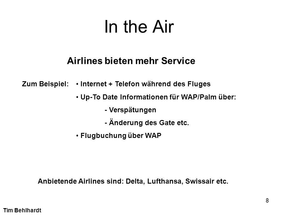 In the Air Airlines bieten mehr Service Zum Beispiel: