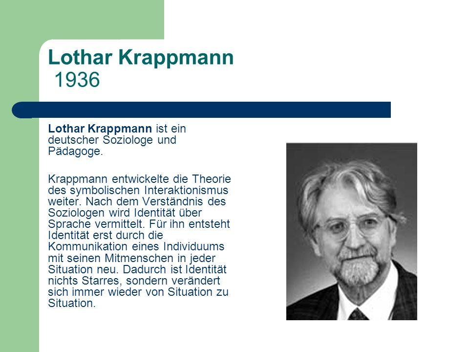Lothar Krappmann 1936 Lothar Krappmann ist ein deutscher Soziologe und Pädagoge.