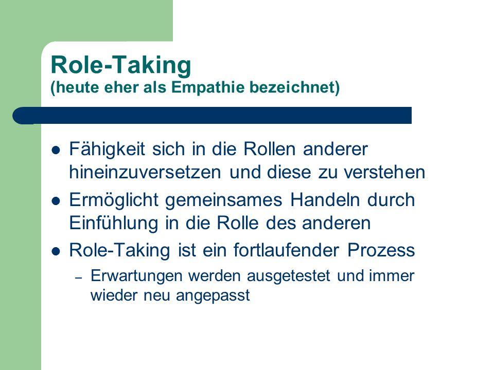Role-Taking (heute eher als Empathie bezeichnet)