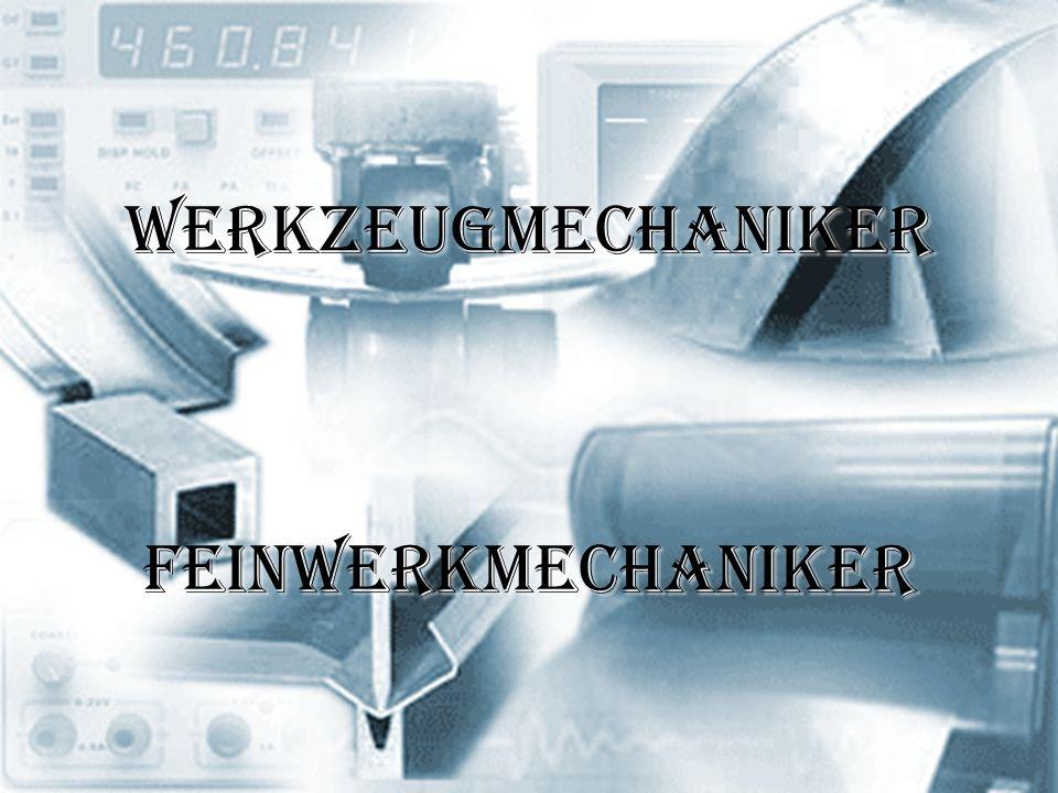 Werkzeugmechaniker Feinwerkmechaniker