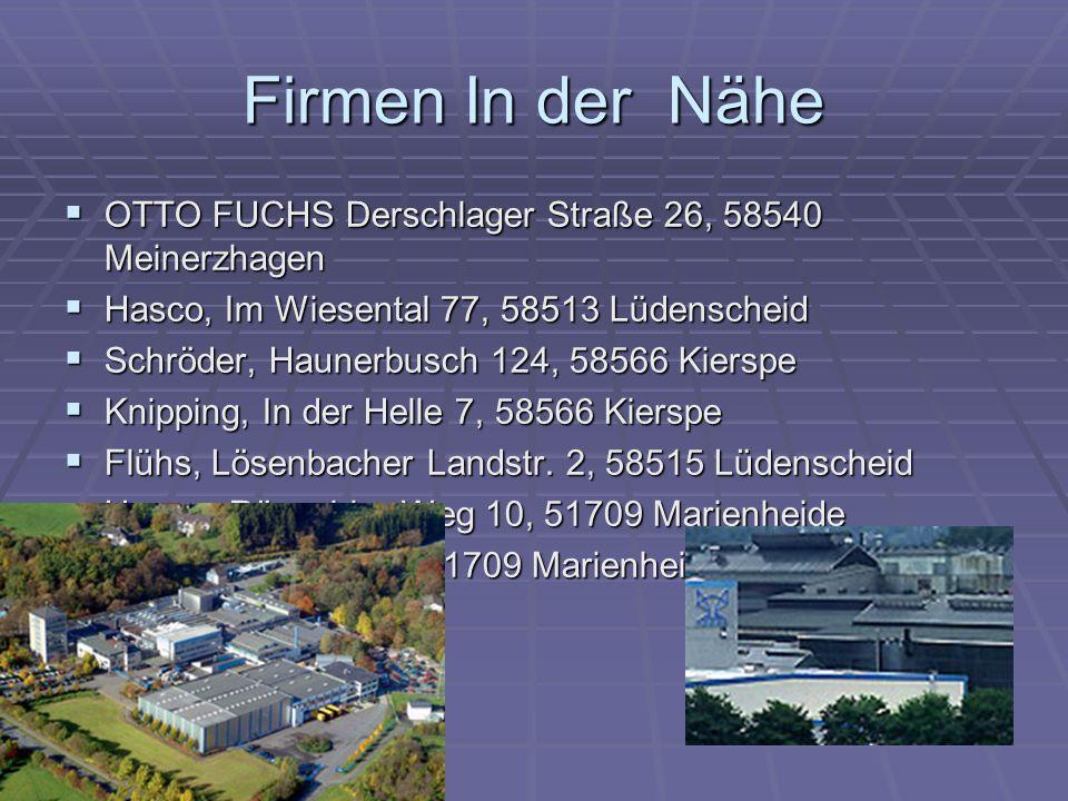 Firmen In der NäheOTTO FUCHS Derschlager Straße 26, 58540 Meinerzhagen. Hasco, Im Wiesental 77, 58513 Lüdenscheid.