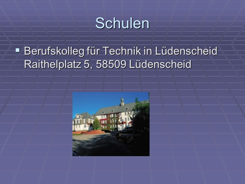 Schulen Berufskolleg für Technik in Lüdenscheid Raithelplatz 5, 58509 Lüdenscheid
