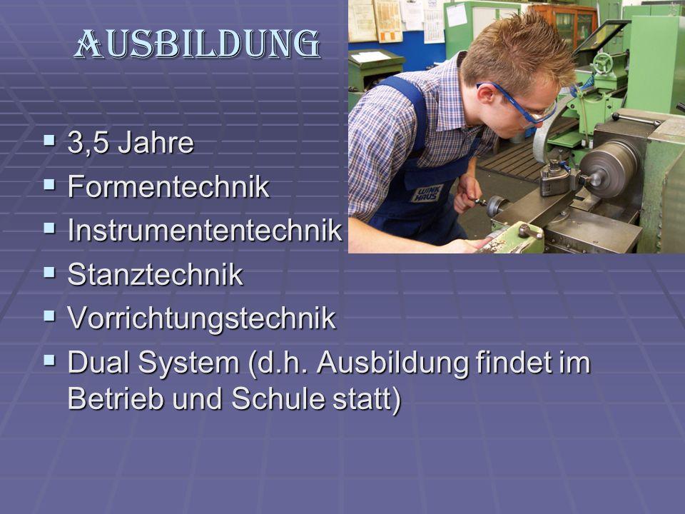 Ausbildung 3,5 Jahre Formentechnik Instrumententechnik Stanztechnik