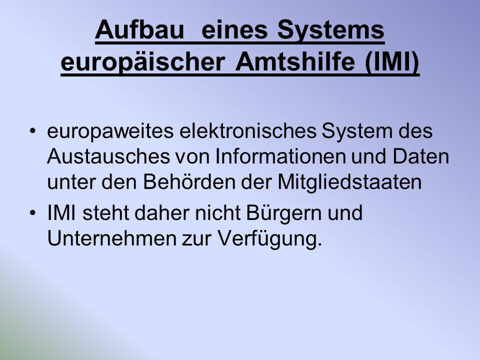 Aufbau eines Systems europäischer Amtshilfe (IMI)