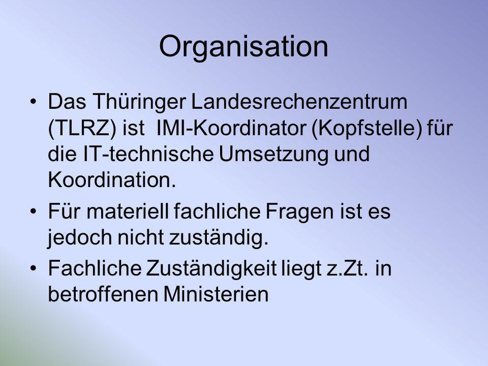 OrganisationDas Thüringer Landesrechenzentrum (TLRZ) ist IMI-Koordinator (Kopfstelle) für die IT-technische Umsetzung und Koordination.