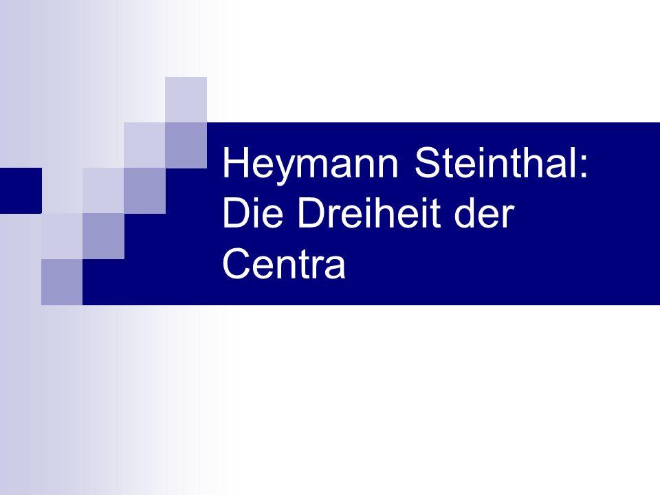 Heymann Steinthal: Die Dreiheit der Centra