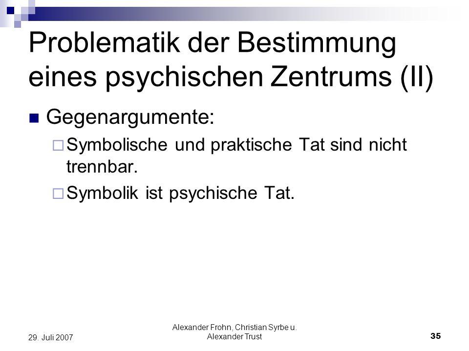 Problematik der Bestimmung eines psychischen Zentrums (II)