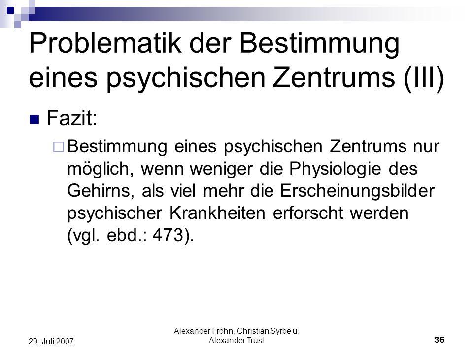Problematik der Bestimmung eines psychischen Zentrums (III)