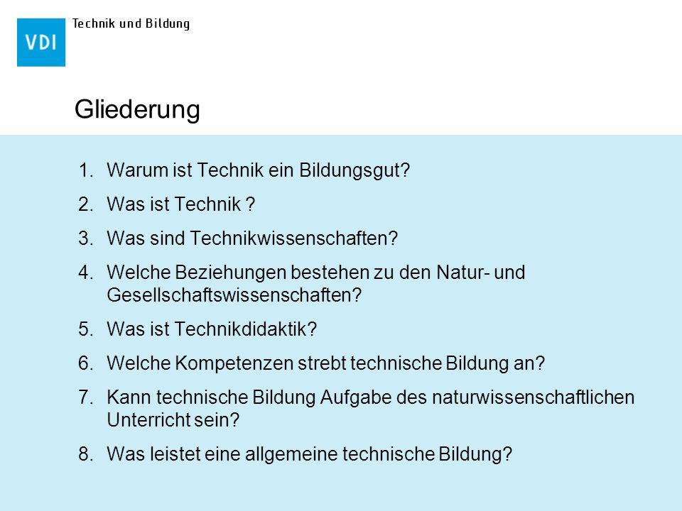 Gliederung Warum ist Technik ein Bildungsgut Was ist Technik