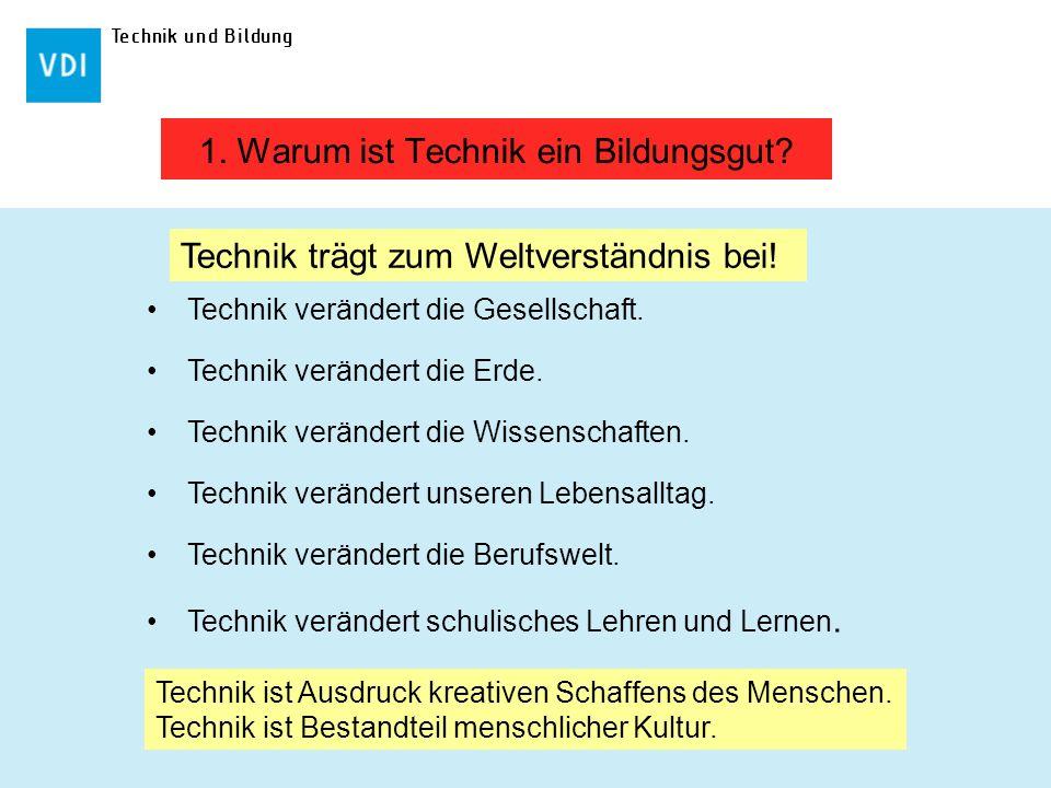 1. Warum ist Technik ein Bildungsgut