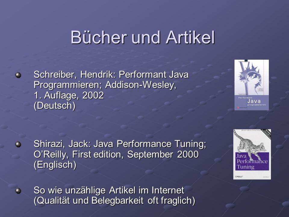 Bücher und Artikel Schreiber, Hendrik: Performant Java Programmieren; Addison-Wesley, 1. Auflage, 2002 (Deutsch)