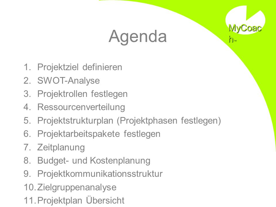 Agenda MyCoach Projektziel definieren SWOT-Analyse