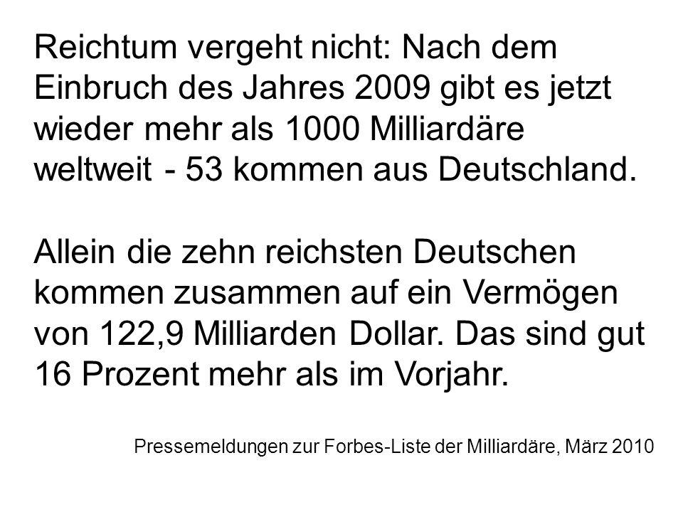 Reichtum vergeht nicht: Nach dem Einbruch des Jahres 2009 gibt es jetzt wieder mehr als 1000 Milliardäre weltweit - 53 kommen aus Deutschland.