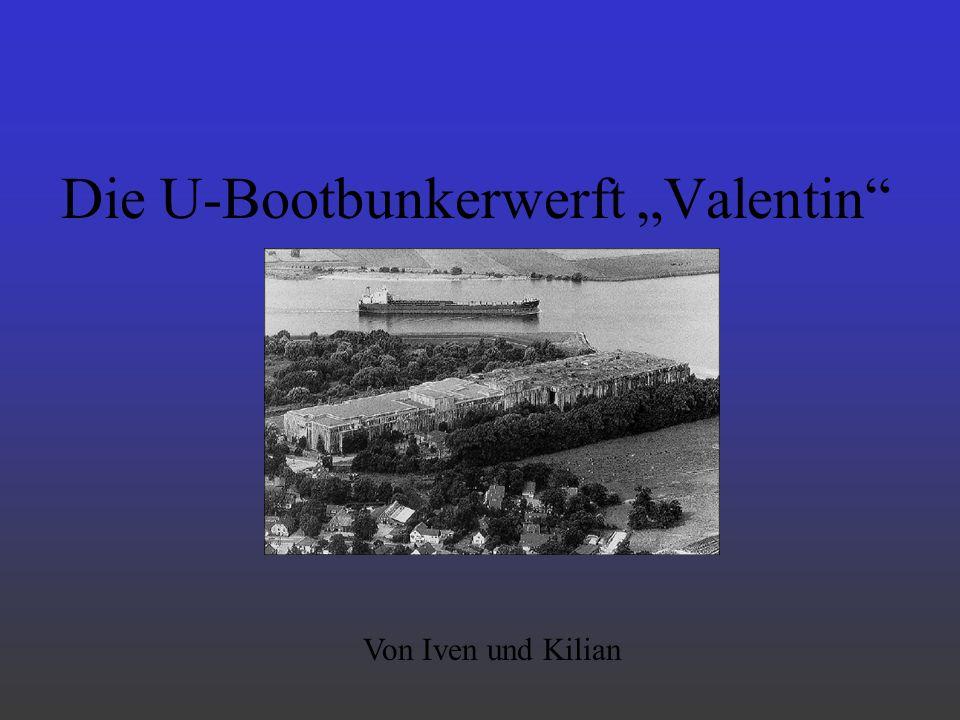 """Die U-Bootbunkerwerft """"Valentin"""