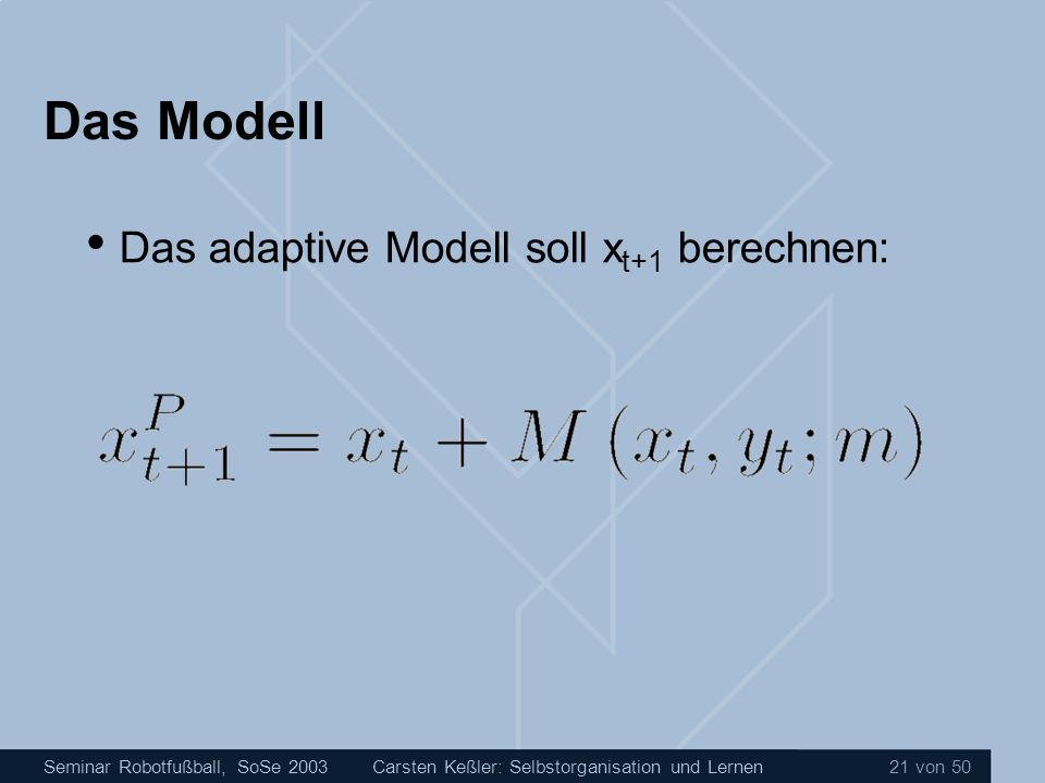 Das Modell Das adaptive Modell soll xt+1 berechnen: