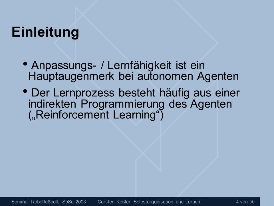 Einleitung Anpassungs- / Lernfähigkeit ist ein Hauptaugenmerk bei autonomen Agenten.