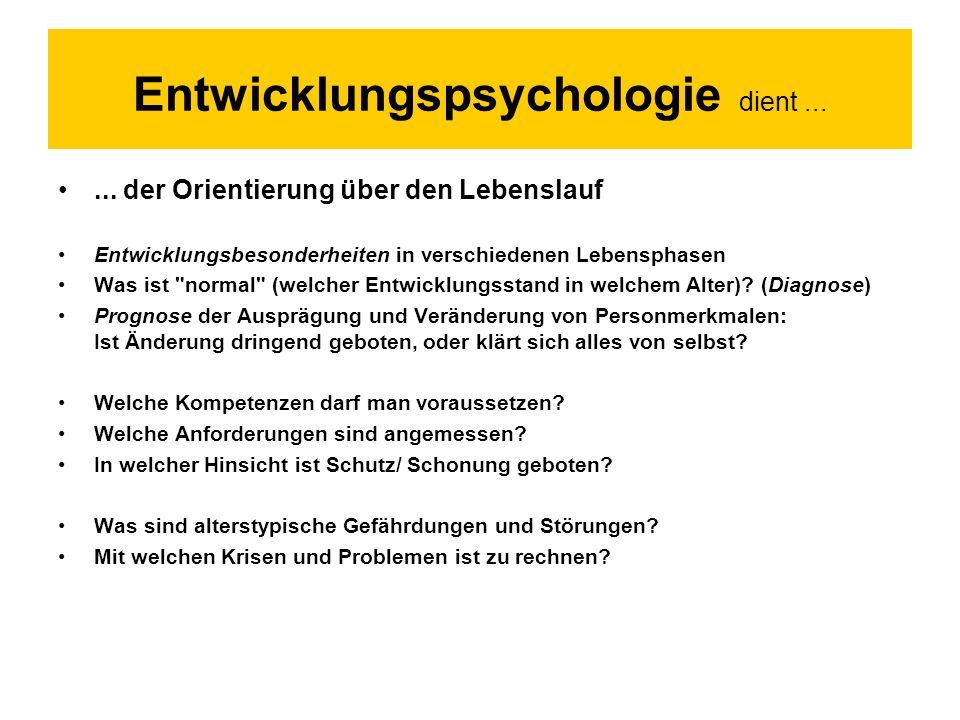 Entwicklungspsychologie dient ...