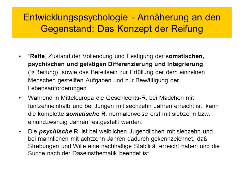 Entwicklungspsychologie - Annäherung an den Gegenstand: Das Konzept der Reifung