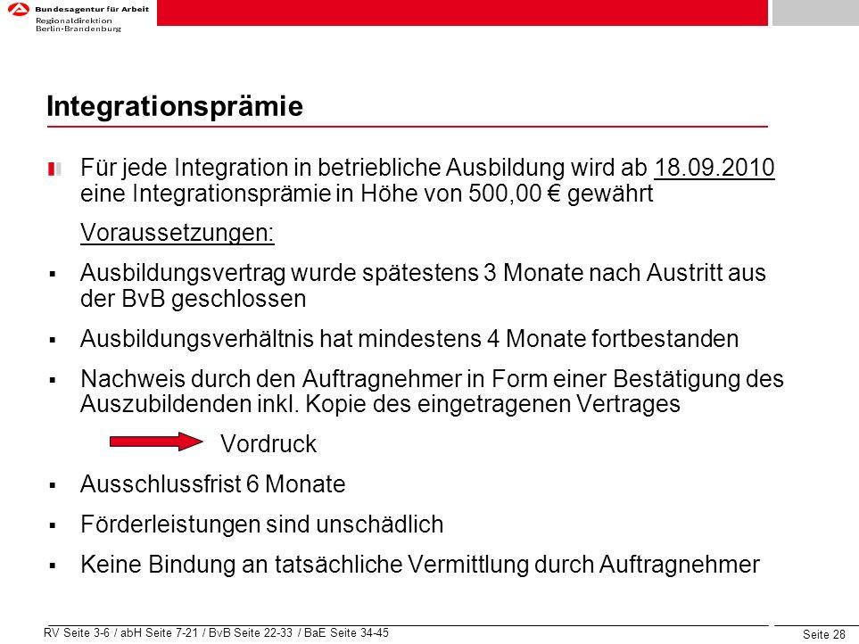 IntegrationsprämieFür jede Integration in betriebliche Ausbildung wird ab 18.09.2010 eine Integrationsprämie in Höhe von 500,00 € gewährt.