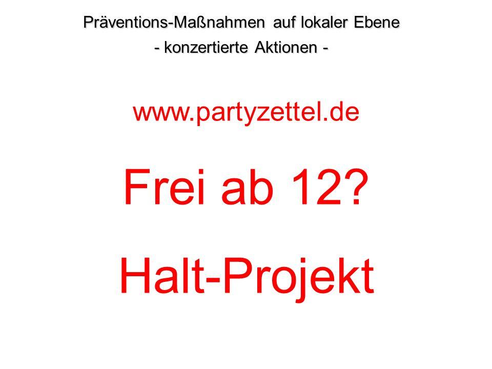 Frei ab 12 Halt-Projekt www.partyzettel.de