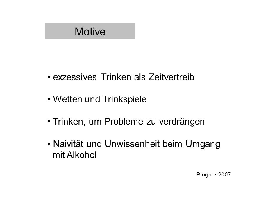 Motive exzessives Trinken als Zeitvertreib Wetten und Trinkspiele