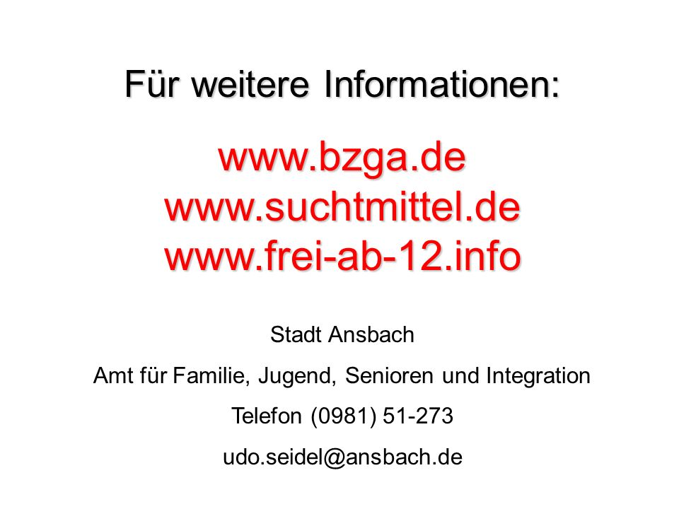 www.bzga.de www.suchtmittel.de www.frei-ab-12.info