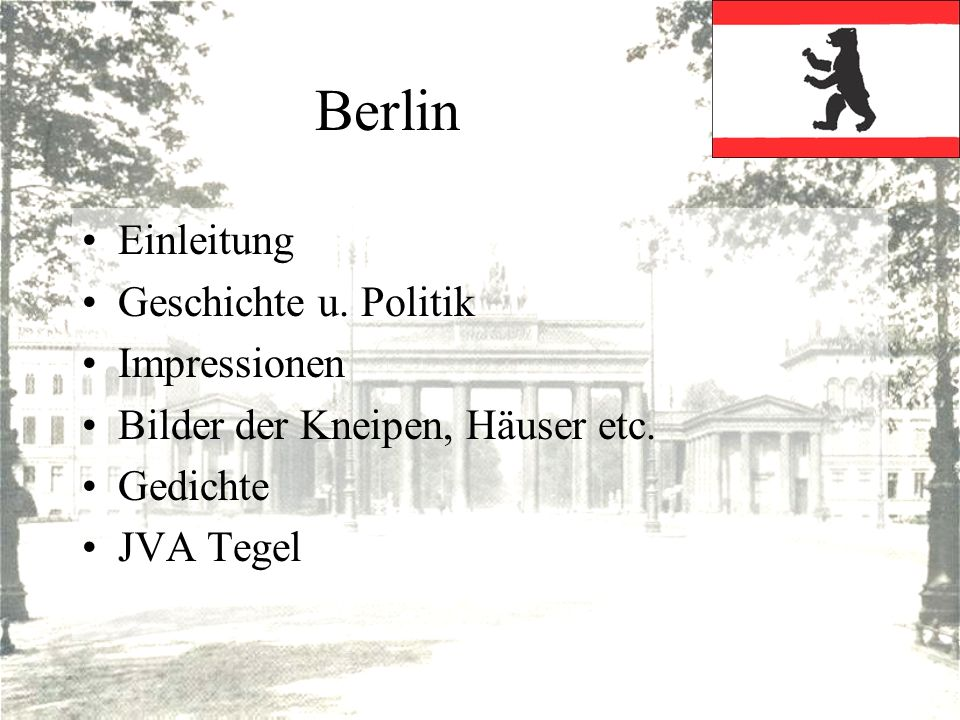 Berlin Einleitung Geschichte u. Politik Impressionen