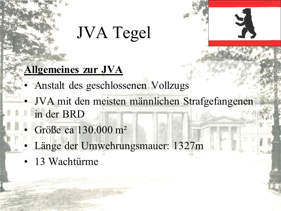 JVA Tegel Allgemeines zur JVA Anstalt des geschlossenen Vollzugs