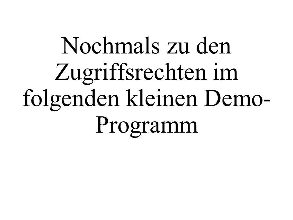 Nochmals zu den Zugriffsrechten im folgenden kleinen Demo-Programm