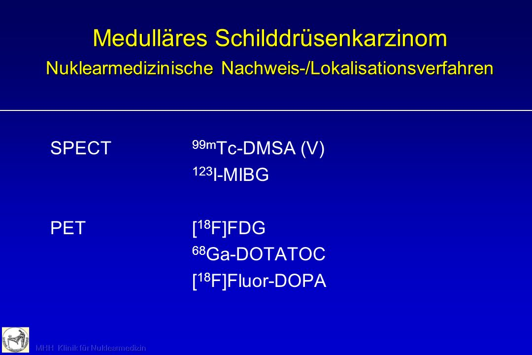 Medulläres Schilddrüsenkarzinom Nuklearmedizinische Nachweis-/Lokalisationsverfahren