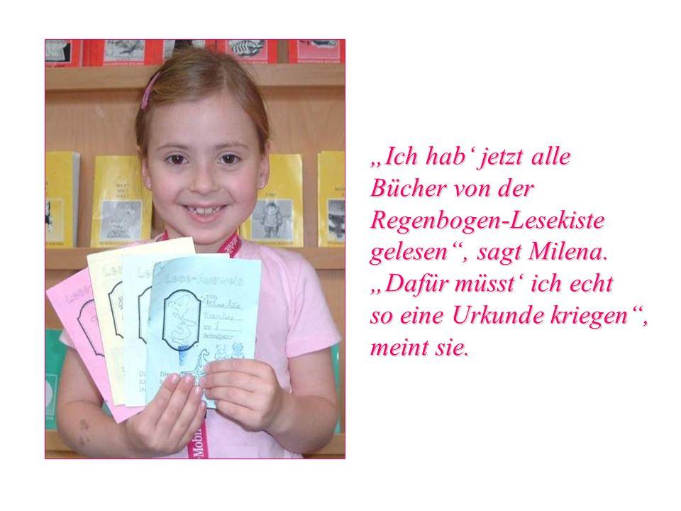 """""""Ich hab' jetzt alle Bücher von der Regenbogen-Lesekiste gelesen , sagt Milena."""