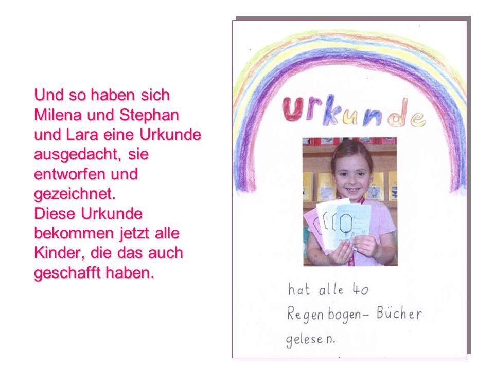 Und so haben sich Milena und Stephan und Lara eine Urkunde ausgedacht, sie entworfen und gezeichnet.