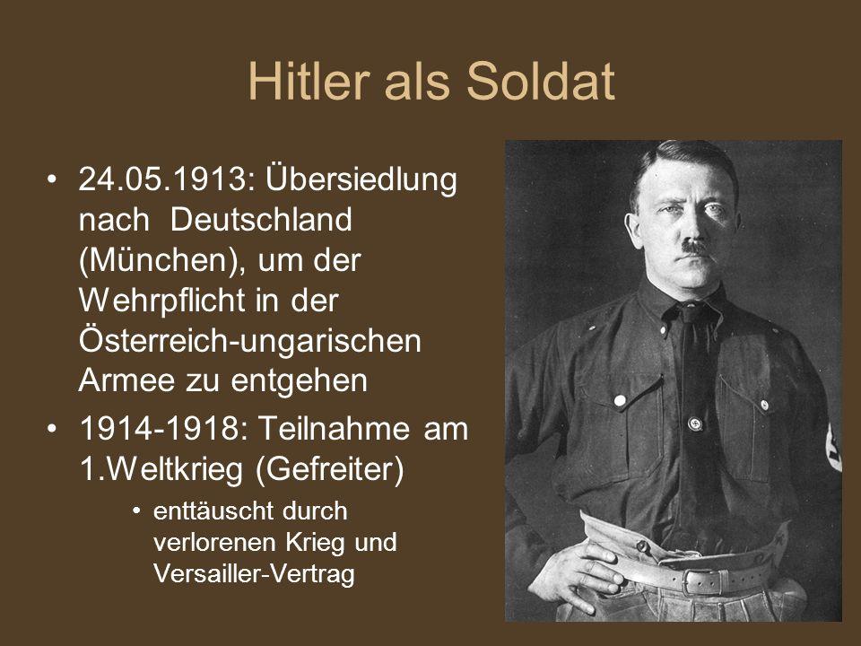 Hitler als Soldat24.05.1913: Übersiedlung nach Deutschland (München), um der Wehrpflicht in der Österreich-ungarischen Armee zu entgehen.