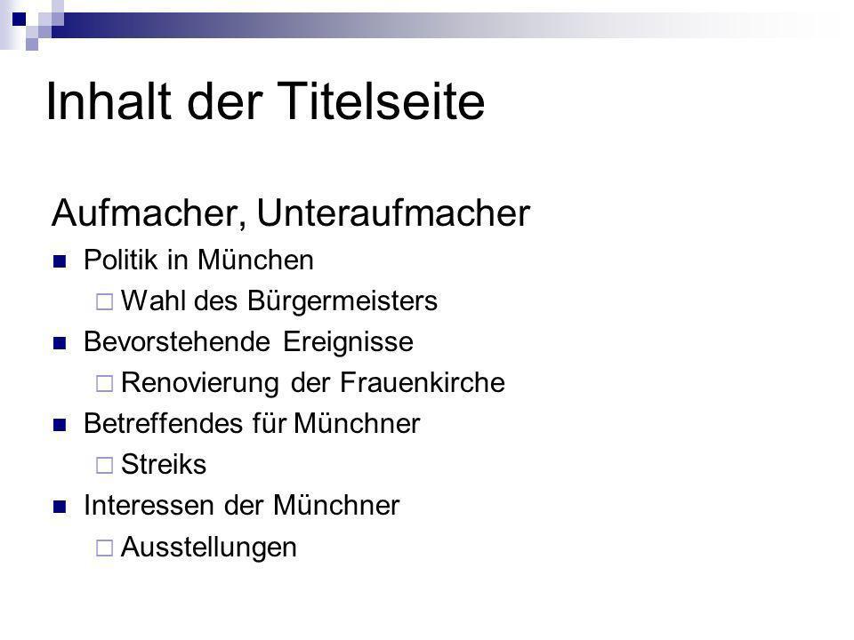 Inhalt der Titelseite Aufmacher, Unteraufmacher Politik in München