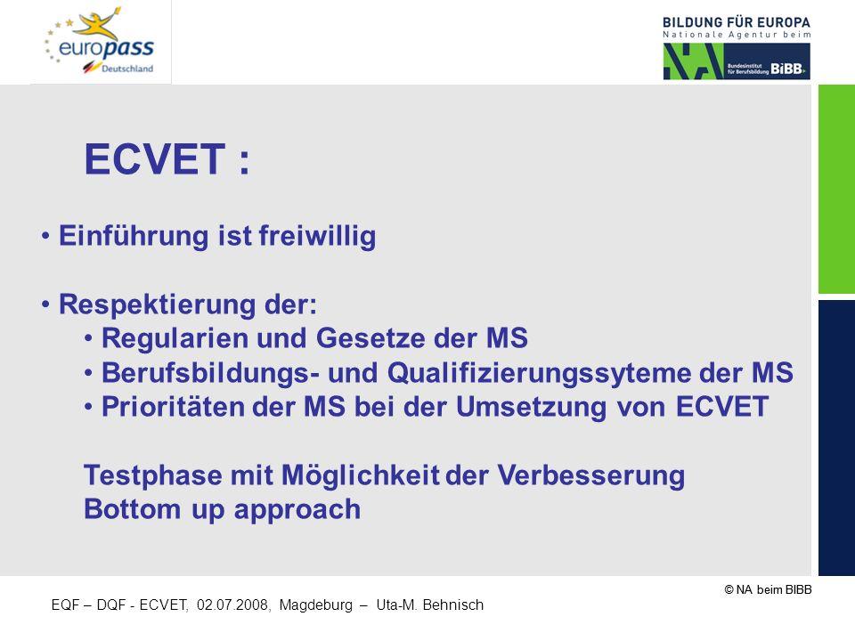 ECVET : Einführung ist freiwillig Respektierung der:
