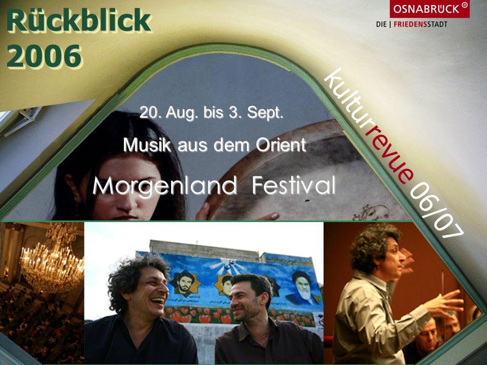 Rückblick 2006 kulturrevue 06/07 Morgenland Festival