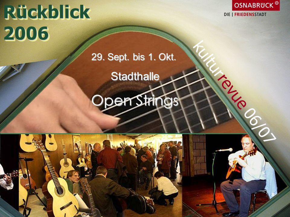Rückblick 2006 kulturrevue 06/07 Open Strings Stadthalle