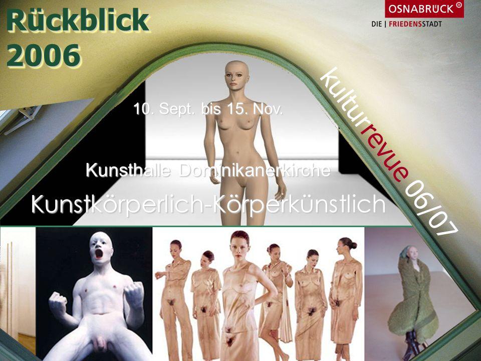 Rückblick 2006 kulturrevue 06/07 Kunstkörperlich-Körperkünstlich