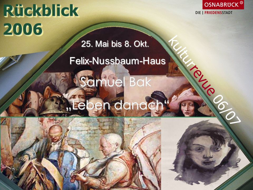 "Rückblick 2006 kulturrevue 06/07 Samuel Bak ""Leben danach"