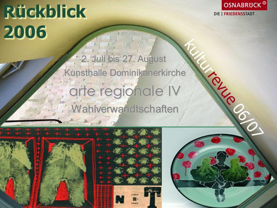 Rückblick 2006 kulturrevue 06/07 arte regionale IV