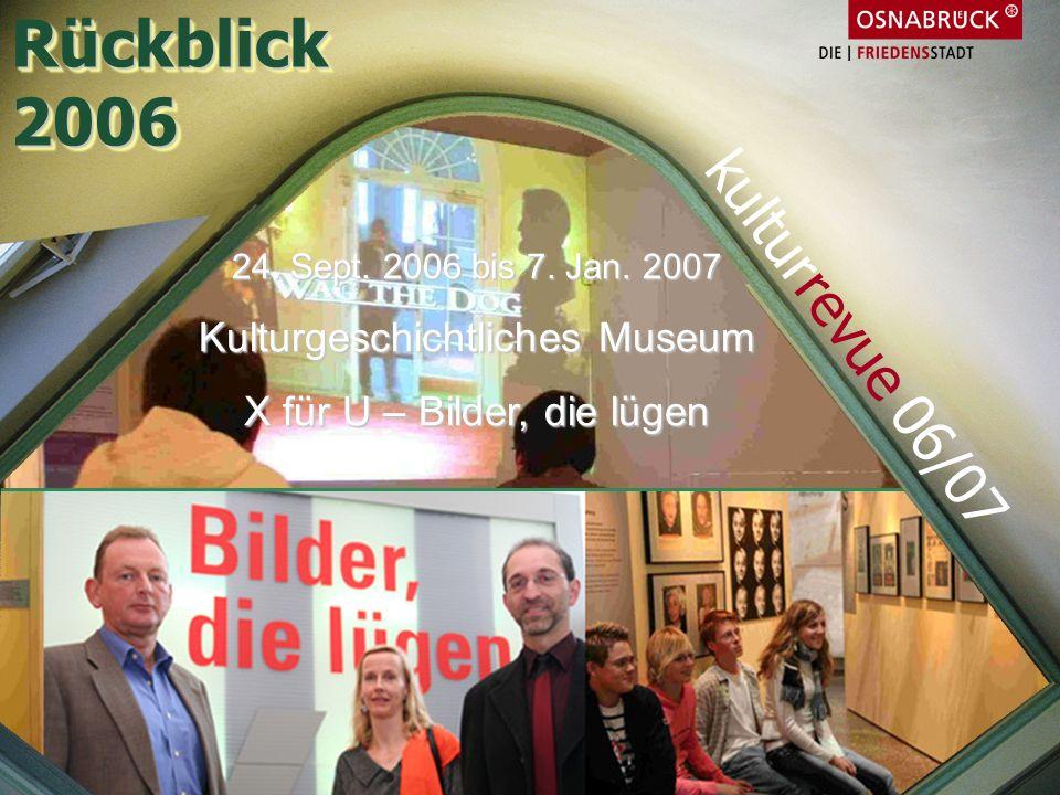 Rückblick 2006 kulturrevue 06/07 Kulturgeschichtliches Museum