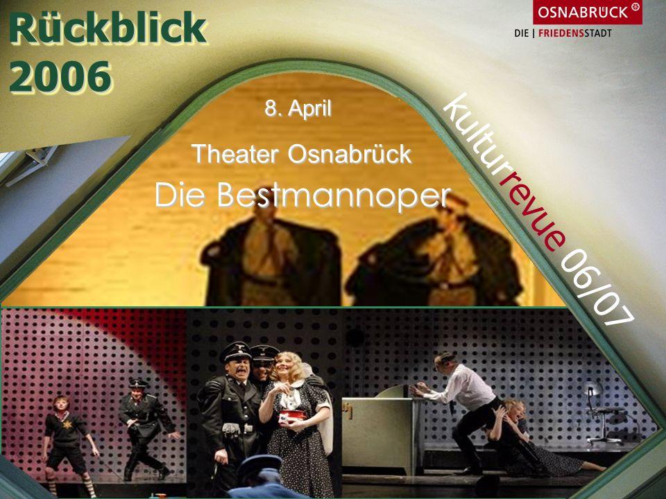 Rückblick 2006 kulturrevue 06/07 Die Bestmannoper Theater Osnabrück