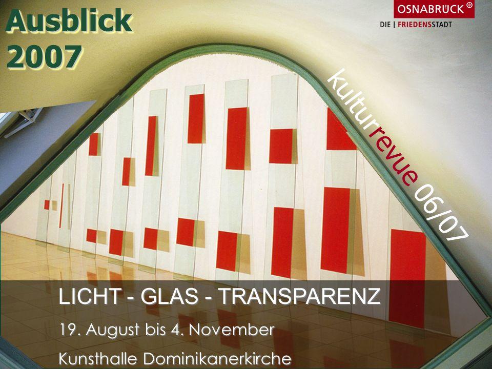 Ausblick 2007 kulturrevue 06/07 LICHT - GLAS - TRANSPARENZ