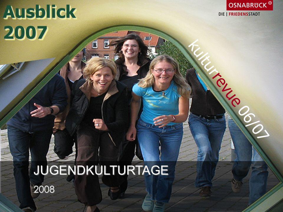 Ausblick 2007 kulturrevue 06/07 JUGENDKULTURTAGE 2008